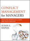 Conflict Management for Managers (eBook): Resolving Workplace, Client, and Policy Disputes