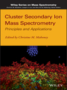 Cluster Secondary Ion Mass Spectrometry (eBook): Principles and Applications