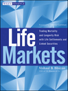 Life Markets (eBook): Trading Mortality and Longevity Risk with Life Settlements and Linked Securities