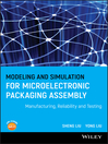 Modeling and Simulation for Microelectronic Packaging Assembly (eBook): Manufacturing, Reliability and Testing