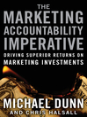 The Marketing Accountability Imperative (eBook): Driving Superior Returns on Marketing Investments