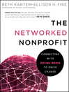 The Networked Nonprofit (eBook): Connecting with Social Media to Drive Change