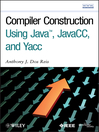 Compiler Construction Using Java, JavaCC, and Yacc (eBook)