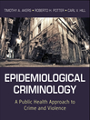 Epidemiological Criminology (eBook): A Public Health Approach to Crime and Violence