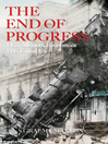 The End of Progress (eBook): How Modern Economics Has Failed Us