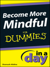 Become More Mindful In a Day For Dummies (eBook)