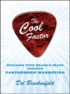 The Cool Factor (eBook): Building Your Brands Image through Partnership Marketing