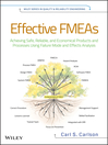 Effective FMEAs (eBook): Achieving Safe, Reliable, and Economical Products and Processes using Failure Mode and Effects Analysis