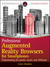 Professional Augmented Reality Browsers for Smartphones (eBook): Programming for junaio, Layar and Wikitude