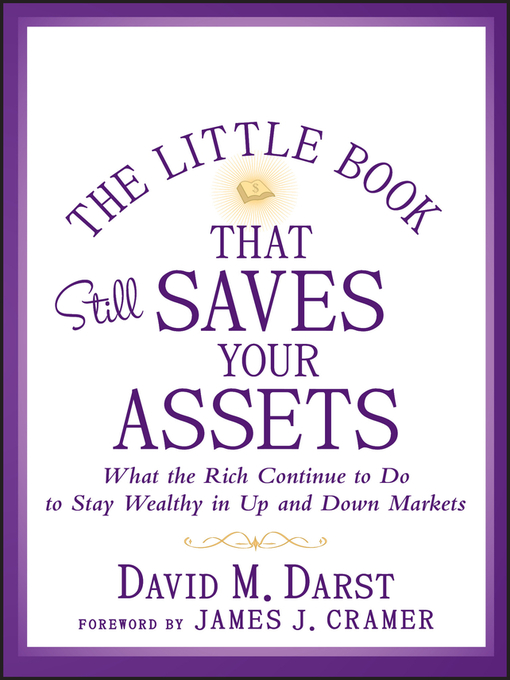 The Little Book that Still Saves Your Assets (eBook): What The Rich Continue to Do to Stay Wealthy in Up and Down Markets