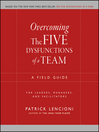 Overcoming the Five Dysfunctions of a Team (eBook): A Field Guide for Leaders, Managers, and Facilitators