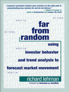 Far from Random (eBook): Using Investor Behavior and Trend Analysis to Forecast Market Movement