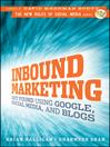 Inbound Marketing (eBook): Get Found Using Google, Social Media, and Blogs