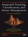 Integrated Tracking, Classification, and Sensor Management (eBook): Theory and Applications