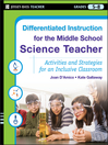 Differentiated Instruction for the Middle School Science Teacher (eBook): Activities and Strategies for an Inclusive Classroom