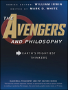 The Avengers and Philosophy (eBook): Earth's Mightiest Thinkers