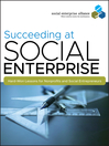 Succeeding at Social Enterprise (eBook): Hard-Won Lessons for Nonprofits and Social Entrepreneurs