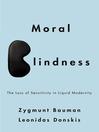 Moral Blindness (eBook): The Loss of Sensitivity in Liquid Modernity