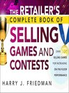 The Retailer's Complete Book of Selling Games and Contests (eBook): Over 100 Selling Games for Increasing on-the-floor Performance