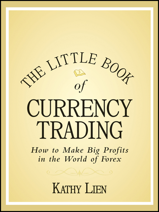 The Little Book of Currency Trading (eBook): How to Make Big Profits in the World of Forex