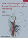 The Carotid and Supra-Aortic Trunks (eBook): Diagnosis, Angioplasty and Stenting