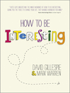 How to Be Interesting (eBook): Simple Ways to Increase Your Personal Appeal