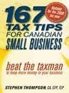 167 Tax Tips for Canadian Small Business (eBook): Beat the Taxman to Keep More Money in Your Business