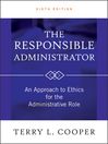 The Responsible Administrator (eBook): An Approach to Ethics for the Administrative Role