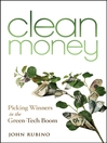 Clean Money (eBook): Picking Winners in the Green Tech Boom