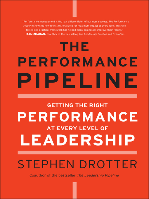 The Performance Pipeline (eBook): Getting the Right Performance At Every Level of Leadership