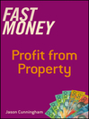 Fast Money (eBook): Profit From Property