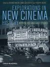 Explorations in New Cinema History (eBook): Approaches and Case Studies