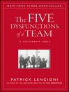 The Five Dysfunctions of a Team (eBook): A Leadership Fable