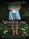 Alice in Wonderland and Philosophy (eBook): Curiouser and Curiouser