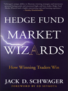Hedge Fund Market Wizards (eBook): How Winning Traders Win