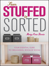 From Stuffed to Sorted (eBook): Your Essential Guide To Organising, Room By Room