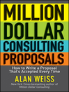 Million Dollar Consulting Proposals (eBook): How to Write a Proposal That's Accepted Every Time