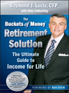 The Buckets of Money Retirement Solution (eBook): The Ultimate Guide to Income for Life