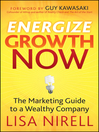 Energize Growth NOW (eBook): The Marketing Guide to a Wealthy Company