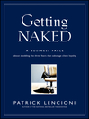 Getting Naked (eBook): A Business Fable About Shedding The Three Fears That Sabotage Client Loyalty