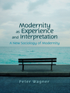Modernity as Experience and Interpretation (eBook)