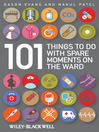 101 Things to Do with Spare Moments on the Ward (eBook)