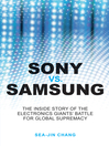 Sony vs Samsung (eBook): The Inside Story of the Electronics Giants' Battle For Global Supremacy