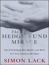 The Hedge Fund Mirage (eBook): The Illusion of Big Money and Why It's Too Good to Be True