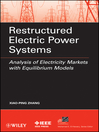 Restructured Electric Power Systems (eBook): Analysis of Electricity Markets with Equilibrium Models