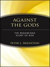 Against the Gods (eBook): The Remarkable Story of Risk