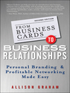 From Business Cards to Business Relationships (eBook): Personal Branding and Profitable Networking Made Easy