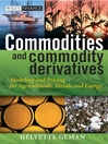 Commodities and Commodity Derivatives (eBook): Modeling and Pricing for Agriculturals, Metals and Energy