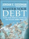 Master Your Debt (eBook): Slash Your Monthly Payments and Become Debt Free