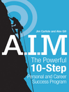 A.I.M. (eBook): The Powerful 10-Step Personal and Career Success Program